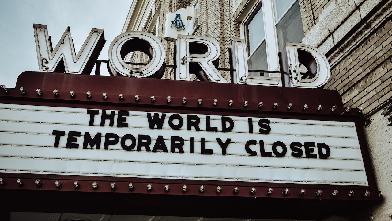 The World is Temporarily Closed - sign on a cinema called the World